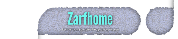 Zarfhome: Let me show you something you haven't seen.
